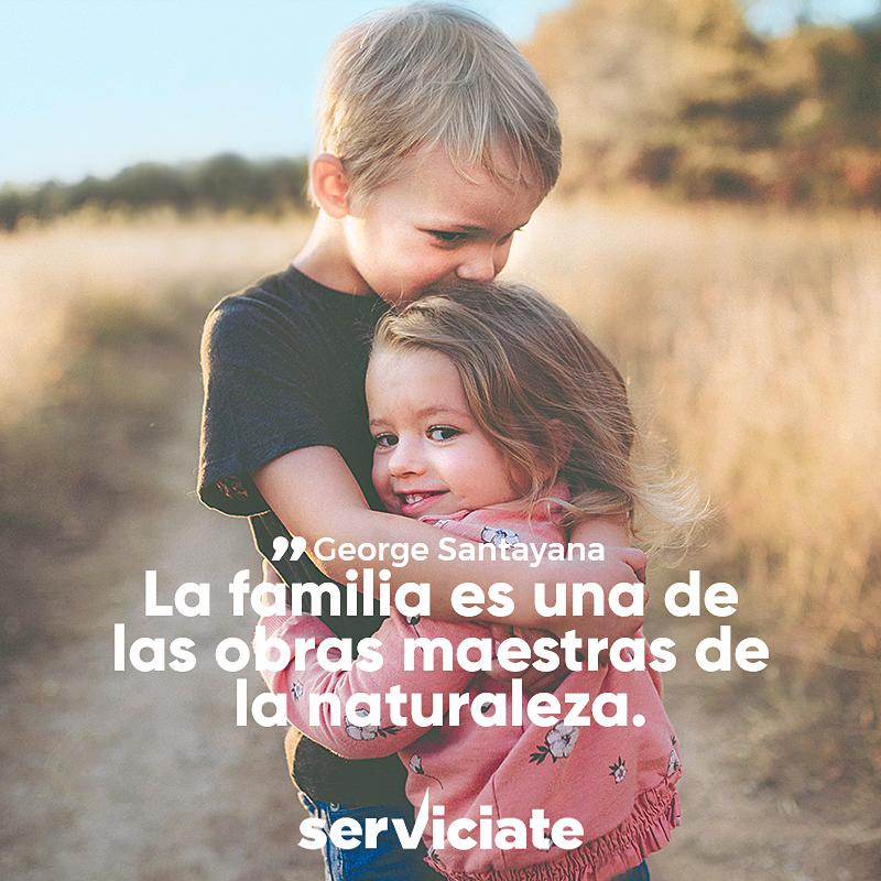 La familia es una de las obras maestras de la naturaleza.